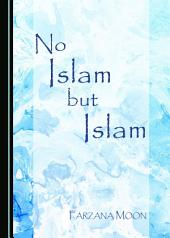 No Islam but Islam