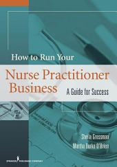 How to Run Your Nurse Practitioner Business: A Guide for Success