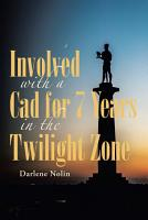 Involved with a Cad for 7 Years in the Twilight Zone PDF