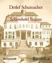 Schlosshotel Vegano