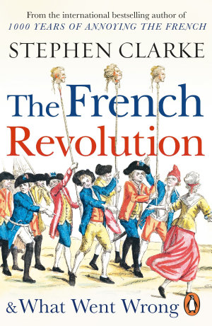 The French Revolution and What Went Wrong