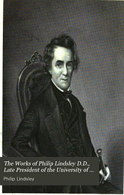 The Works of Philip Lindsley D D   Late President of the University of Nashville     PDF