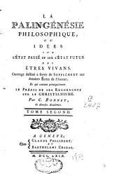 La palingénésie philosophique ou idées sur l'état passé et sur l'état futur des êtres vivants: Volume2