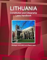 Lithuania Constitution and Citizenship Laws Handbook: Strategic Information and Basic Laws