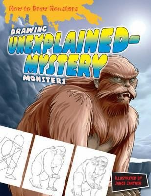 Drawing Unexplained Mystery Monsters PDF
