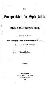 Om Synspunktet for Opfattelsen af Philos Gudserkjendelse: Et Bidrag til at oplyse den theosophiske Erkjendelfes Natur