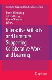 Interactive Artifacts and Furniture Supporting Collaborative Work and Learning