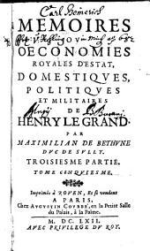 Memoires Ou Oeconomies Royales D'Estat, Domestiques, Politiques Et Militaires De Henry Le Grand: Volume5