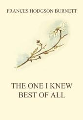 The One I Knew The Best Of All: eBook Edition