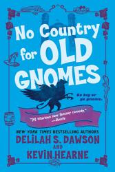 No Country For Old Gnomes Book PDF