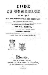 Code de commerce explique par ses motifs et par des exemples, avec la solution, sous chaue article ... par J. A. Rogron ..