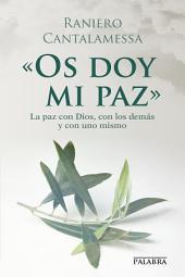 «Os doy mi paz»: La paz con Dios, con los demás y con uno mismo