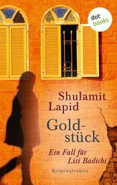 Goldstück - Der dritte Fall für Lisi Badichi: Kriminalroman