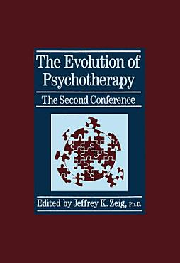 The Evolution Of Psychotherapy  The Second Conference PDF
