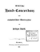 Biblische Hand Concordanz  oder alphabetischer Wortregister des Heiligen Schrift PDF