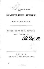 Sämmtliche Werke: Geschichte Des Agathon : Dritter Theil, Band 3