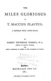 The Miles Gloriosus of T. Maccius Plautus