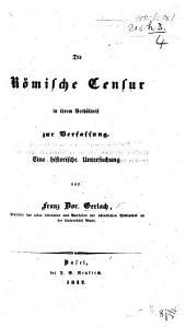 Die Römische Censur in ihrem Verhältniss zur Verfassung. Eine historische Untersuchung