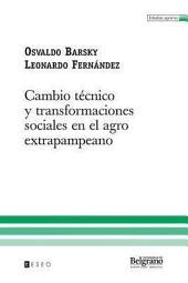 Cambio técnico y transformaciones sociales en el agro extrapampeano