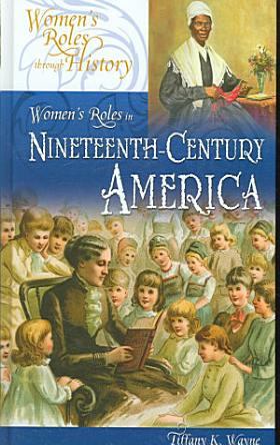 Women s Roles in Nineteenth century America