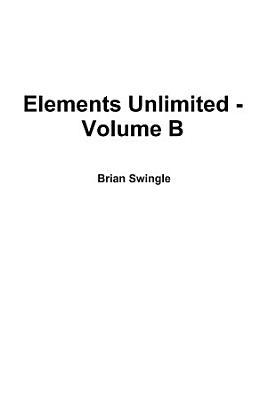 Elements Unlimited   Volume B