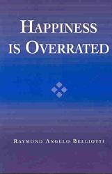 Happiness Is Overrated Book PDF