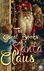 The Great Books of Santa Claus: A Christmas Carol, A Russian Christmas Party, How Santa Claus came to Simpson's bar
