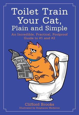 Toilet Train Your Cat  Plain and Simple PDF