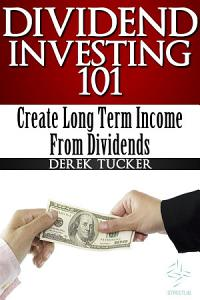 Dividend Investing 101   Create Long Term Income from Dividends PDF