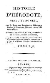 Histoire d'Hérodote: traduite du grec ; avec des remarques historiques et critiques, un essai sur la chronologie d'Hérodote, et une table géographique, Volume1