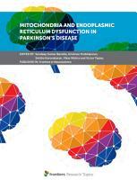 Mitochondria and Endoplasmic Reticulum Dysfunction in Parkinson   s Disease PDF