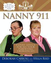 Nanny 911: Expert Advice for All Your Parenting Emergencies
