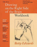 The New Drawing on the Right Side of the Brain Workbook