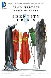 Identity Crisis (New Edition): Issues 1-7