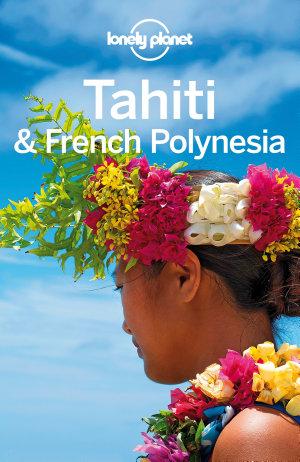 Lonely Planet Tahiti   French Polynesia