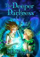 The Deeper Darkness