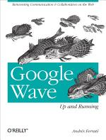 Google Wave: Up and Running