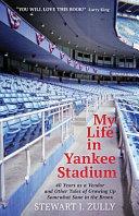 Download My Life in Yankee Stadium Book