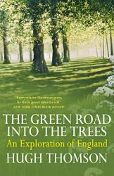 The Green Road Into The Trees Book PDF