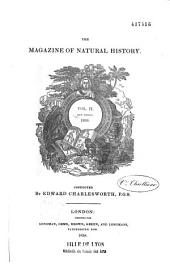 The magazine of natural history and Journal of zoology,botany, minerazlogy, genealogy, geology and meteorology [de 1837 à 1840]