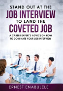 Stand Out at the Job Interview to Land the Coveted Job