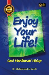 Enjoy Your life: Seni Menikmati Hidup