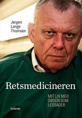 Retsmedicineren: Et liv med døden som ledsager