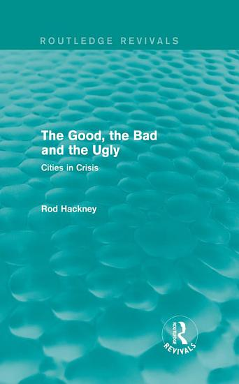 The Good  the Bad and the Ugly  Routledge Revivals  PDF