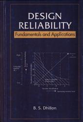 Design Reliability: Fundamentals and Applications