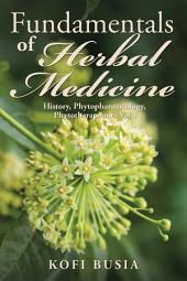 Fundamentals of Herbal Medicine: History, Phytopharmacology and Phytotherapeutics, Volume 1