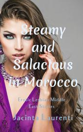 Steamy & Salacious in Morocco: Erotic Lesbian Middle East Stories