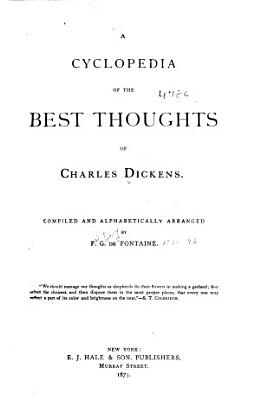 A Cyclopedia of the Best Thoughts of Charles Dickens PDF