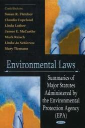 Environmental Laws: Summaries of Major Statutes Administered by the Environmental Protection Agency (EPA)