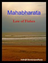 Mahabharata: Law of Fishes